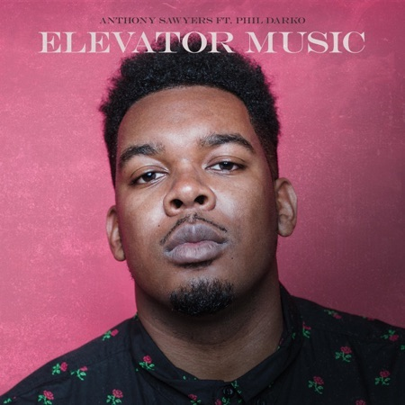 ANTHONY SAWYERS - ELEVATOR MUSIC FT. PHIL DARKO