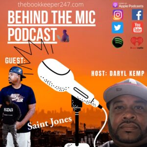 Behind the Mic episode 11 with Guest Saint Jones