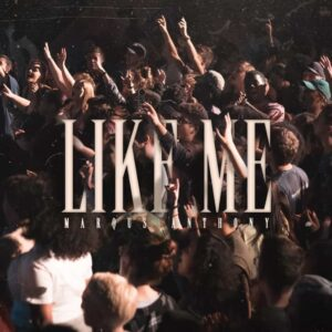 """Marqus Anthony drops """"Like Me"""""""