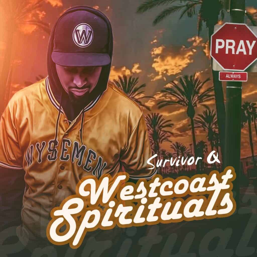 SURVIVOR Q – WESTCOAST SPIRITUALS