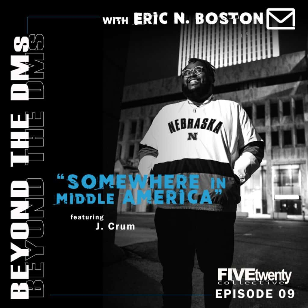 """Beyond the DMs Ep. 09: Hosted by Eric Boston & Guest J Crum """"Somewhere In Middle America"""""""