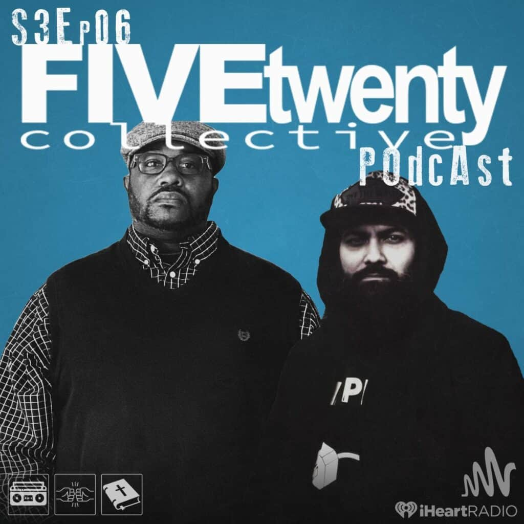 Season Three, Ep. 06 of the FiveTwenty Collective Podcast featuring The Bookkeeper247 & Prodi Da Prodigal!