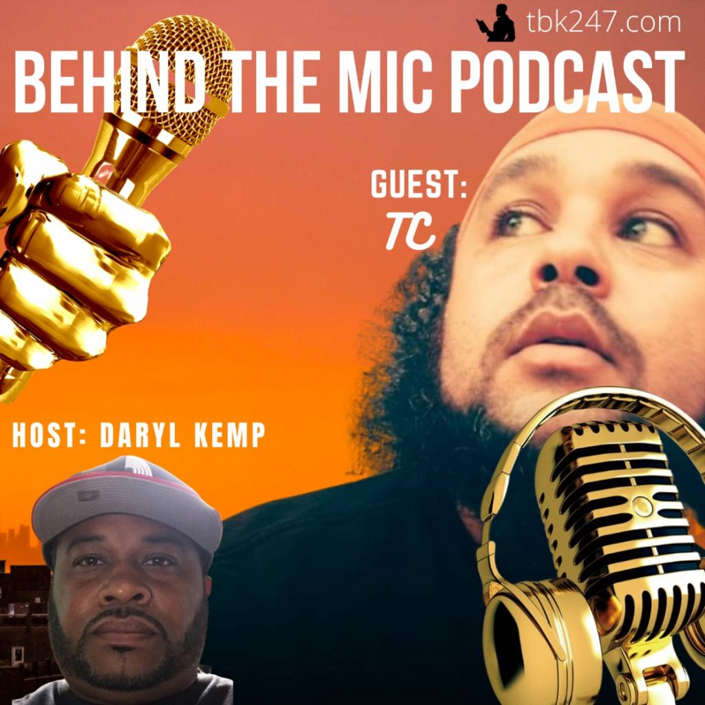 Behind the Mic Podcast with Special Guest TC