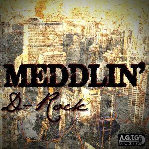 D-Rock - Meddlin'