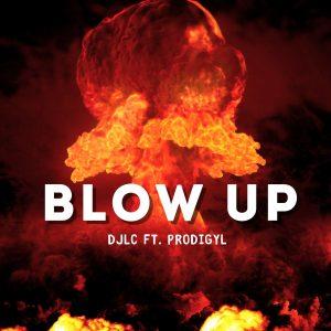 "DJLC ""Blow Up"" Ft. Prodigyl"
