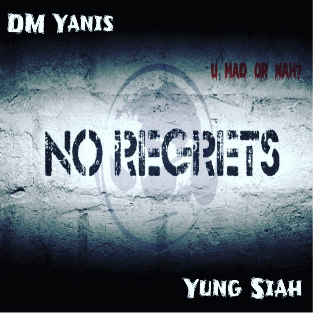 Dm Yanis & Yung Siah - No Regrets
