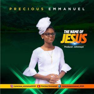 Precious Emmanuel - THE NAME OF JESUS
