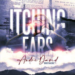 Andre David aka Brotha Dre - Itching Ears