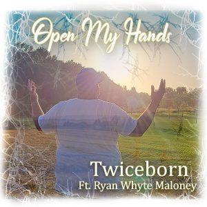 "Twiceborn - ""Open My Hands"" feat. Ryan Whyte Maloney"