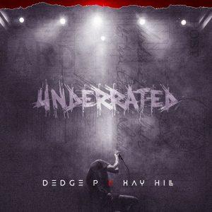 "Dedge P x Xay Hill - ""Underrated"":"