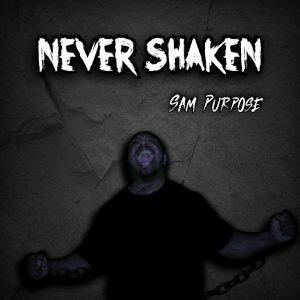 Sam Purpose - Never Shaken