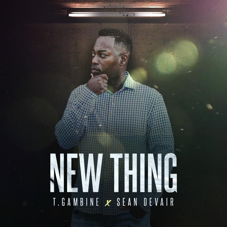 T. Gambine - New Thing ft. Devair