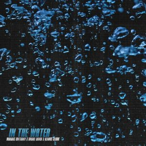 Marqus Anthony - In The Water (with Kennis Clark & Andre David)