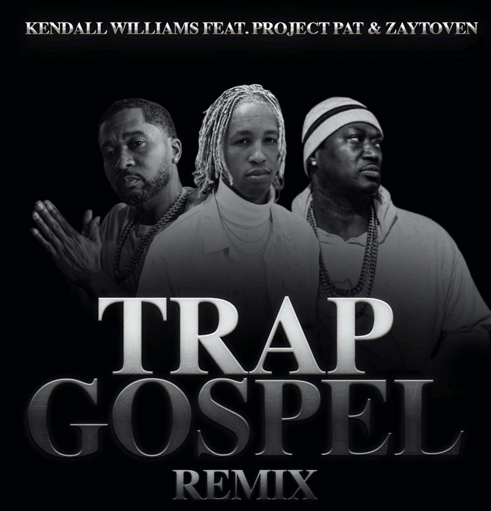 """Kendall Williams """"Trap Gospel"""" Remix with Project Pat & Zaytovenand"""
