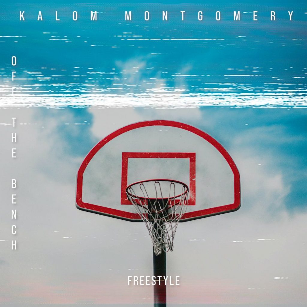 """Kalom Montgomery - """"Off The Bench""""(Freestyle)"""